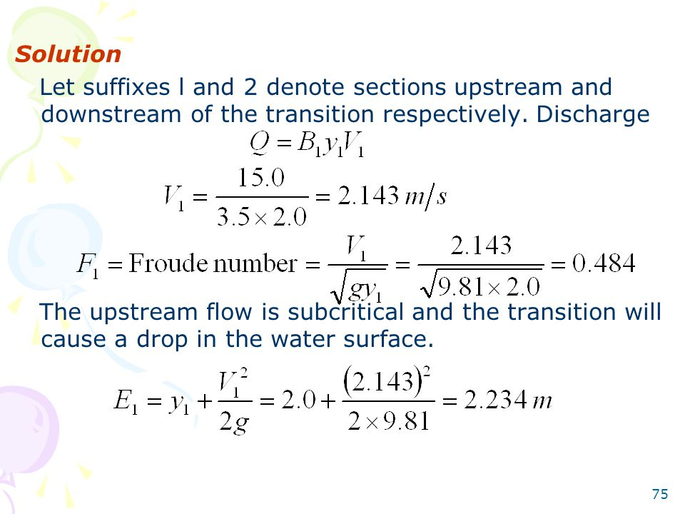 Solution Let suffixes l and 2 denote sections upstream and downstream of the transition respectively. Discharge.