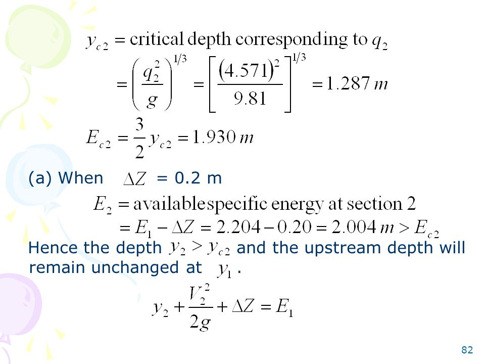 (a) When = 0.2 m Hence the depth and the upstream depth will remain unchanged at .