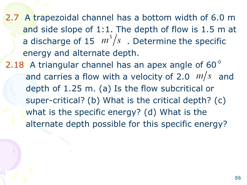 2.7 A trapezoidal channel has a bottom width of 6.0 m