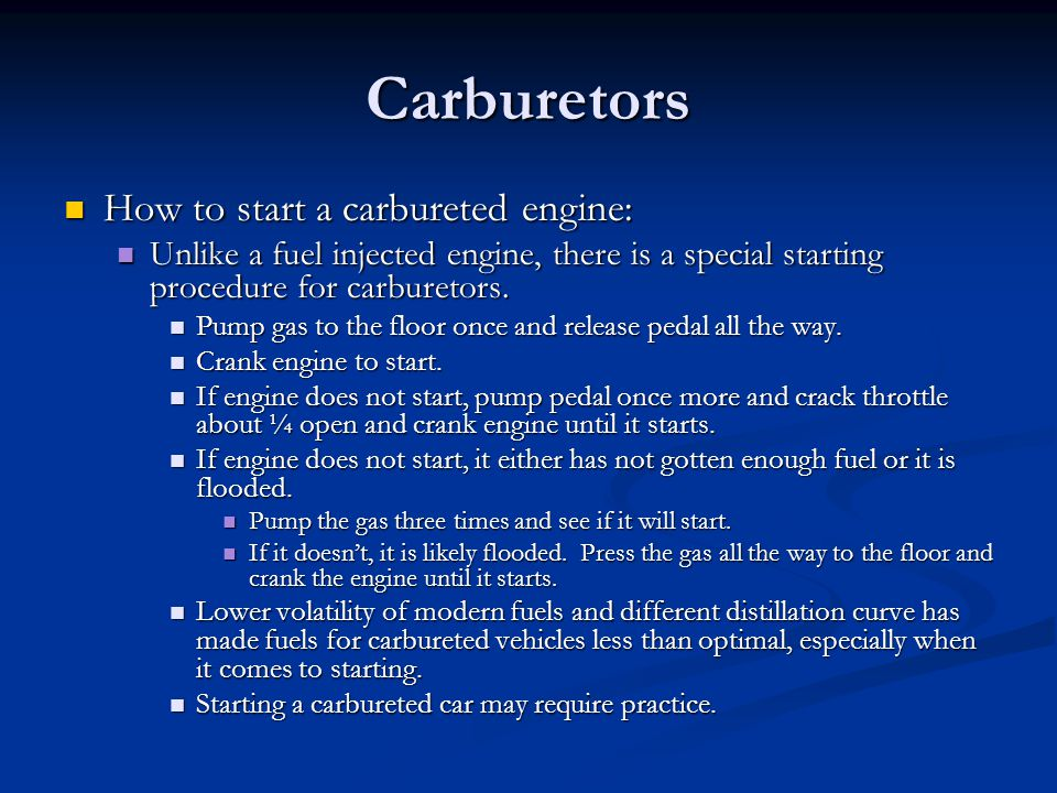 Carburetors How to start a carbureted engine: