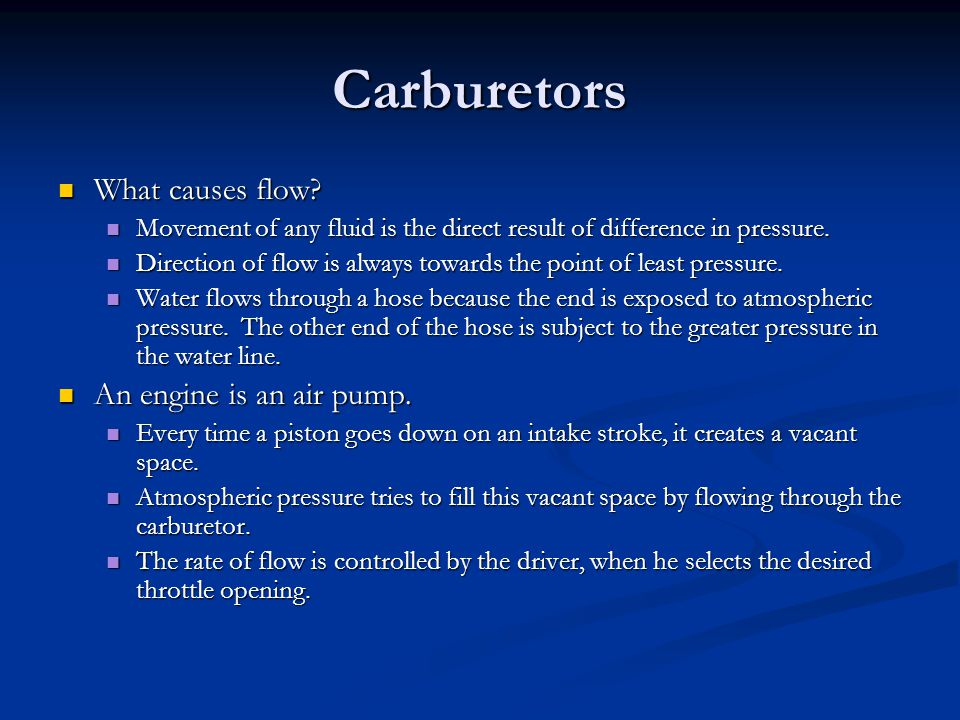 Carburetors What causes flow An engine is an air pump.