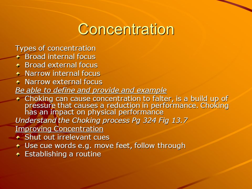 Concentration Types of concentration Broad internal focus