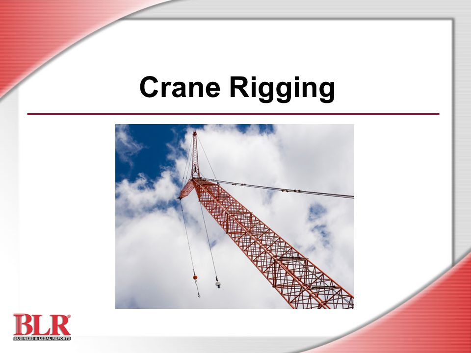 Crane Rigging Slide Show Notes