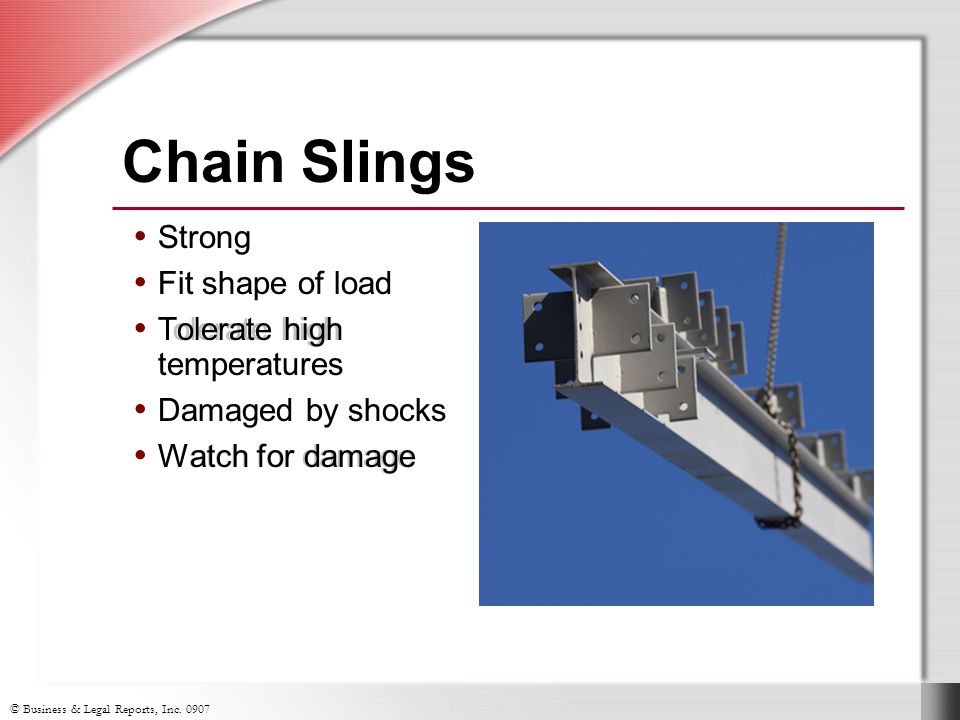 Chain Slings Strong Fit shape of load Tolerate high temperatures