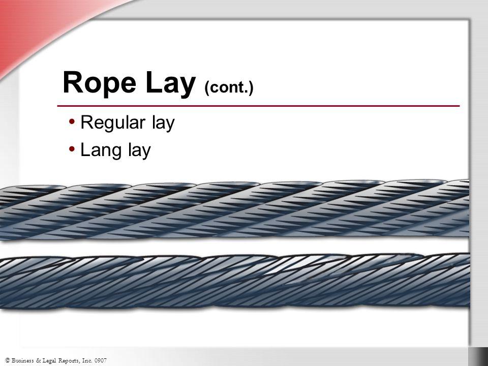 Rope Lay (cont.) Regular lay Lang lay Slide Show Notes