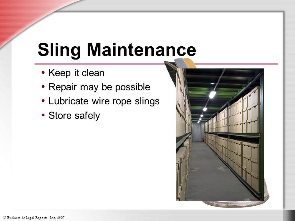 Sling Maintenance Keep it clean Repair may be possible