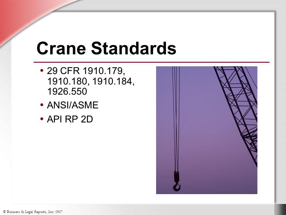 Crane Standards 29 CFR 1910.179, 1910.180, 1910.184, 1926.550. ANSI/ASME. API RP 2D. 29 CFR 1910.179, 1910.180, 1910.184, 1926.550.