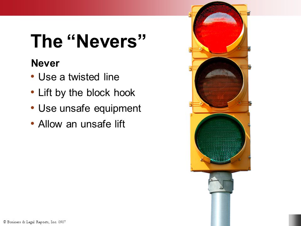 The Nevers Never Use a twisted line Lift by the block hook