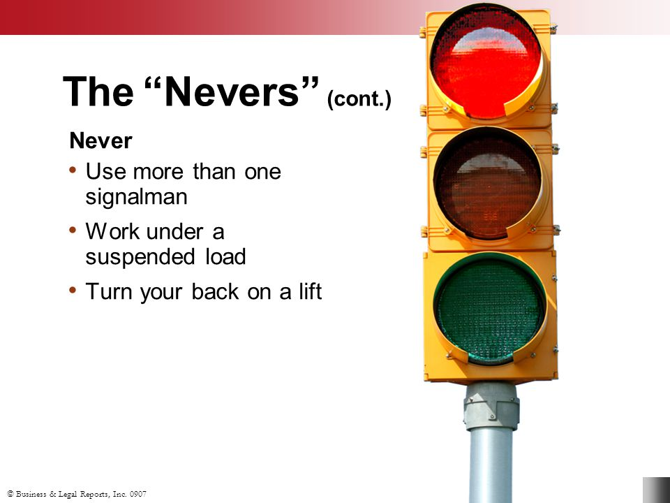 The Nevers (cont.) Never Use more than one signalman