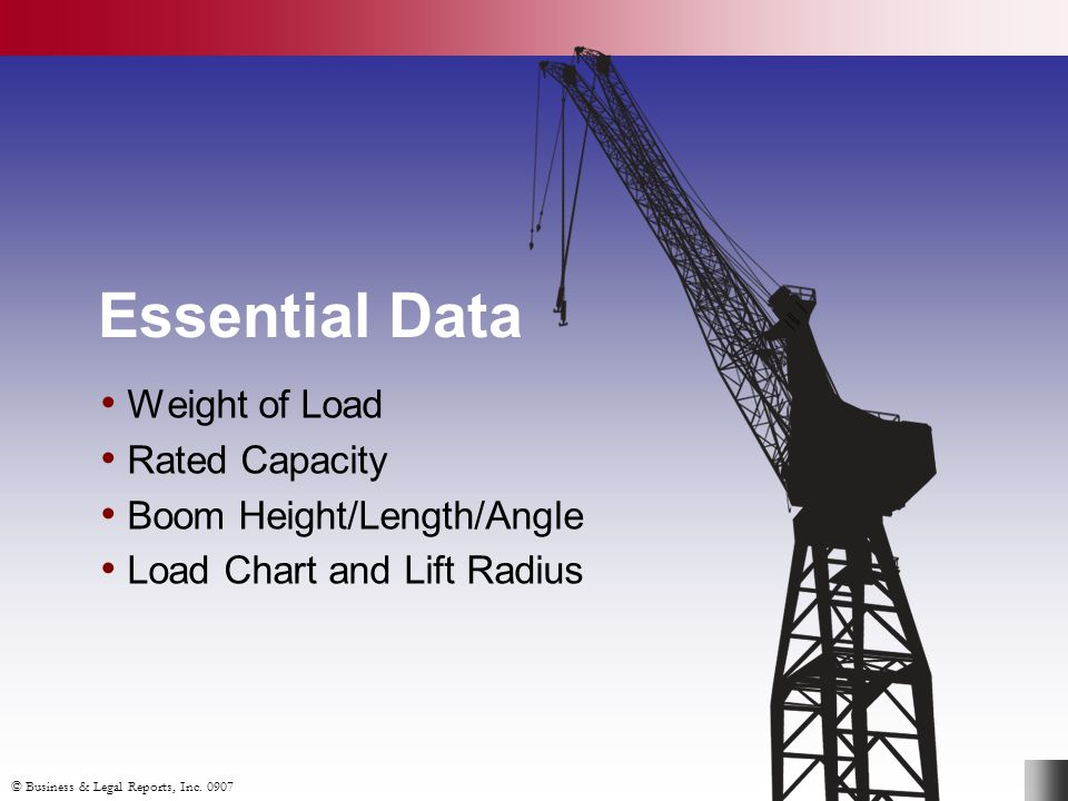 Essential Data Weight of Load Rated Capacity Boom Height/Length/Angle