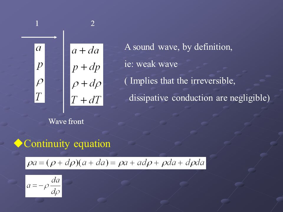 Continuity equation A sound wave, by definition, ie: weak wave