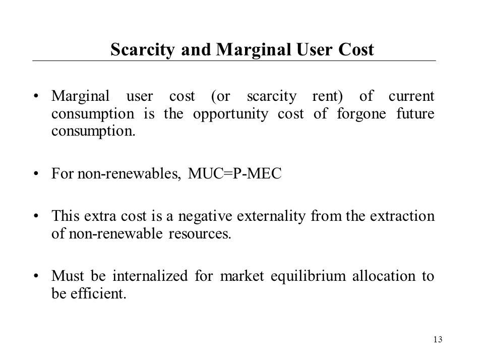 Scarcity and Marginal User Cost