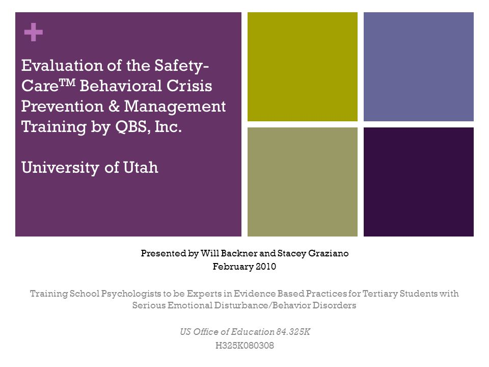 Evaluation of the Safety-CareTM Behavioral Crisis Prevention & Management Training by QBS, Inc. University of Utah