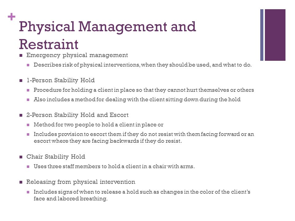 Physical Management and Restraint