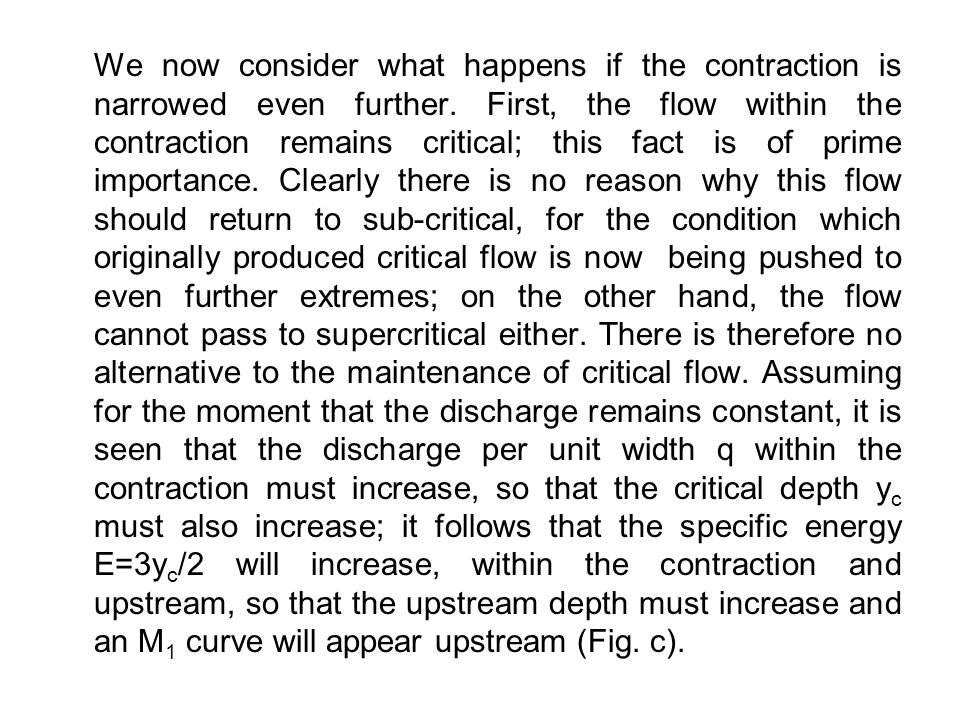 We now consider what happens if the contraction is narrowed even further.