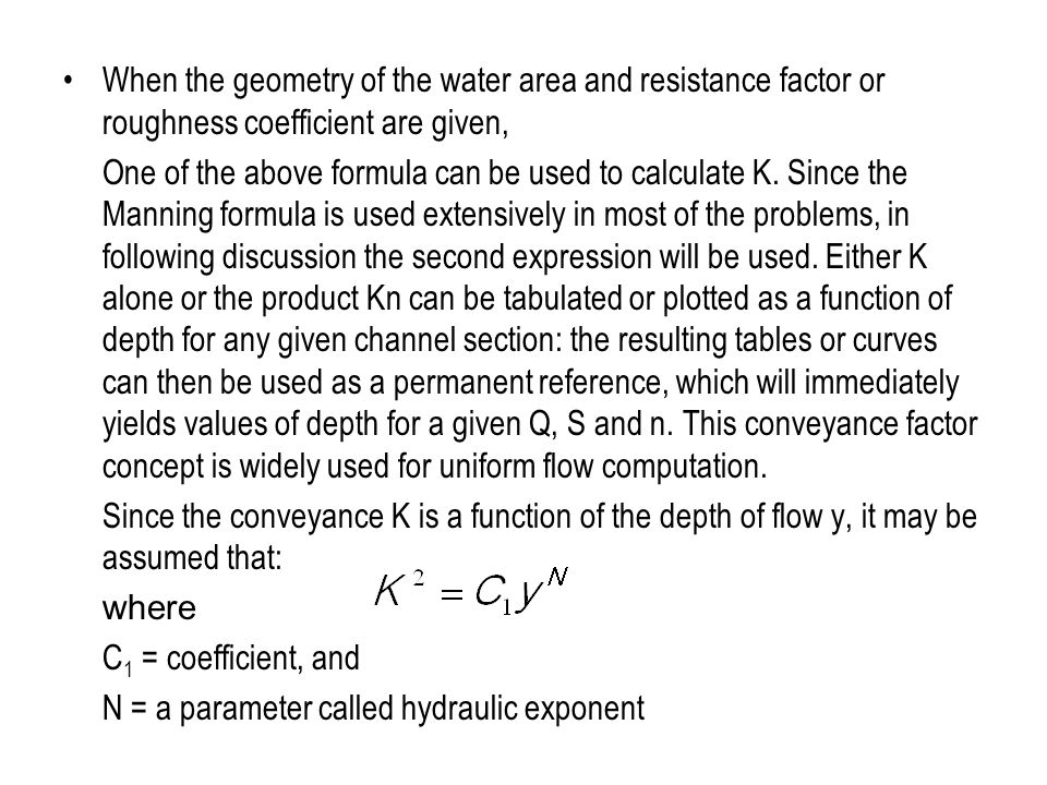 When the geometry of the water area and resistance factor or roughness coefficient are given,