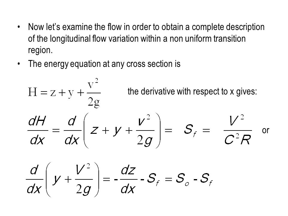 Now let's examine the flow in order to obtain a complete description of the longitudinal flow variation within a non uniform transition region.