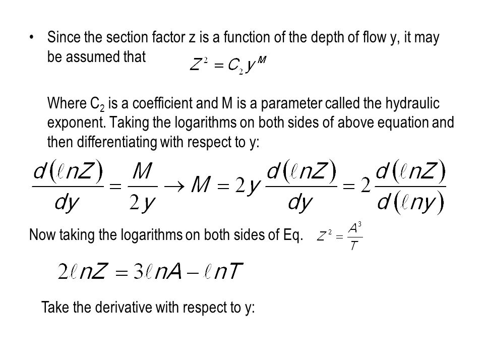 Since the section factor z is a function of the depth of flow y, it may be assumed that
