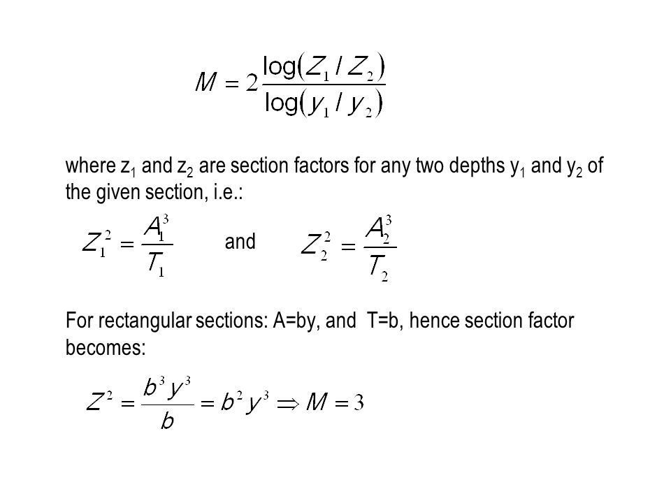 where z1 and z2 are section factors for any two depths y1 and y2 of the given section, i.e.: