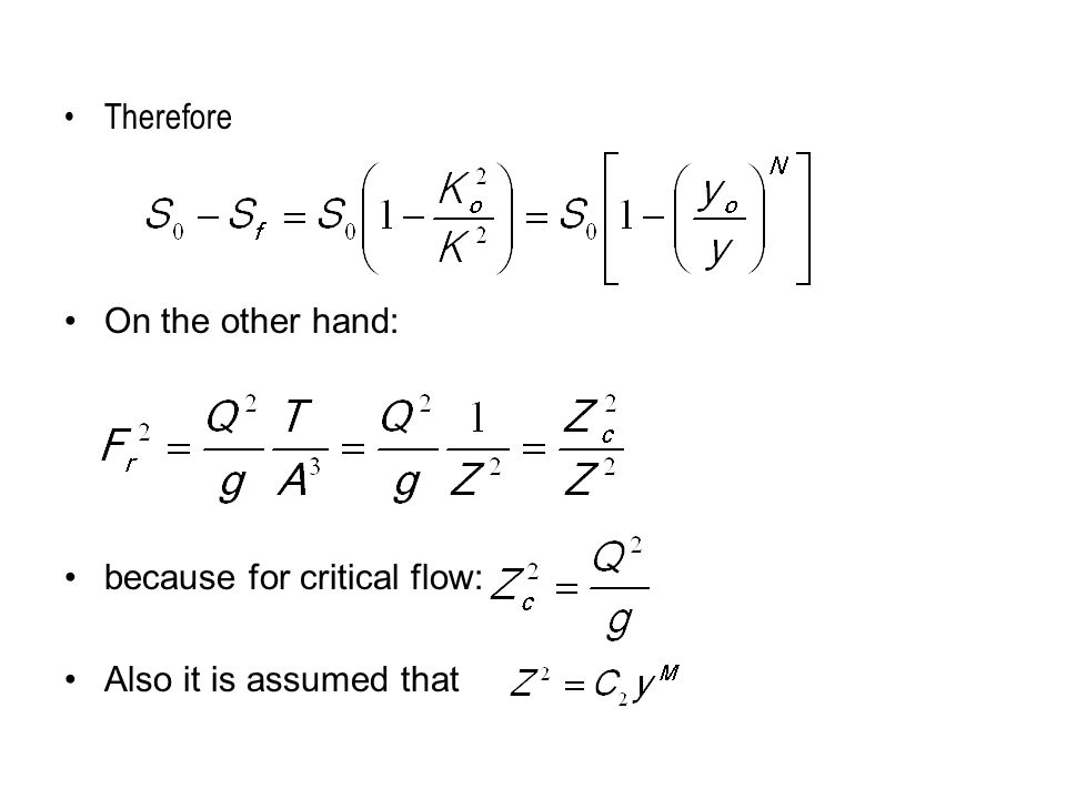 Therefore On the other hand: because for critical flow: Also it is assumed that