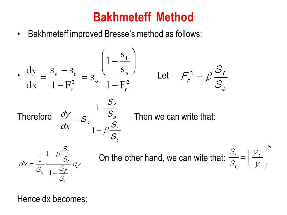 Bakhmeteff Method Bakhmeteff improved Bresse's method as follows: Let