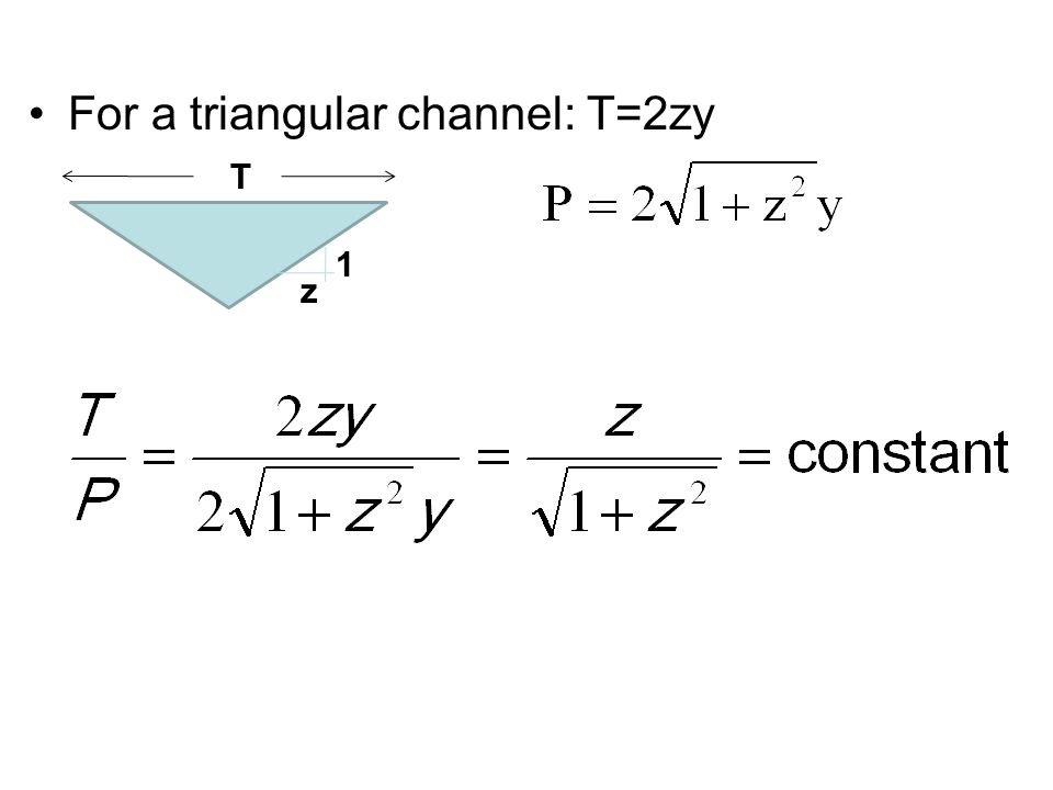 For a triangular channel: T=2zy