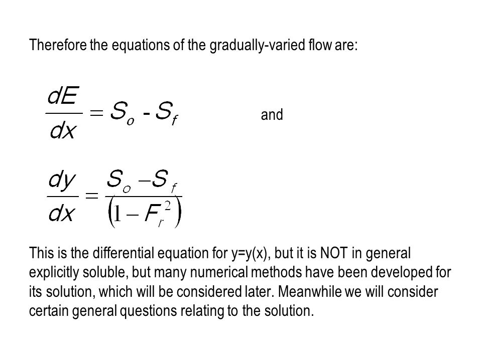 Therefore the equations of the gradually-varied flow are: