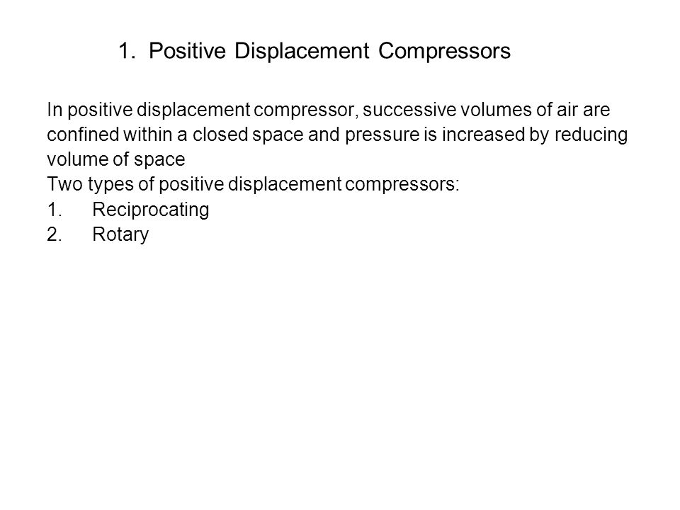 1. Positive Displacement Compressors