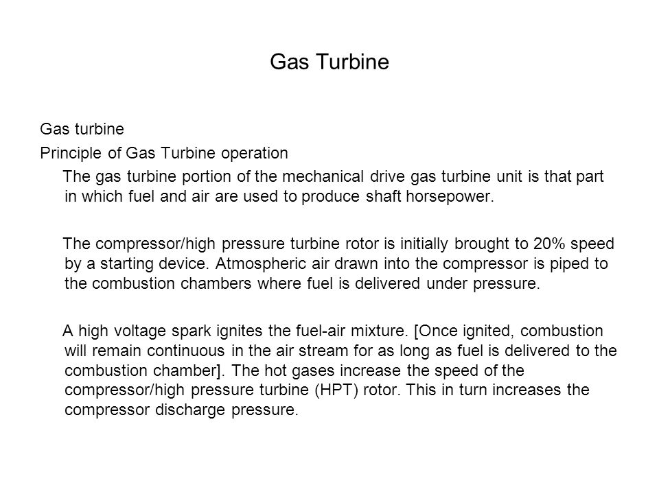 Gas Turbine Gas turbine Principle of Gas Turbine operation