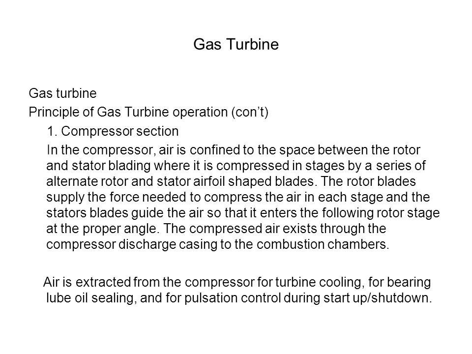 Gas Turbine Gas turbine Principle of Gas Turbine operation (con't)