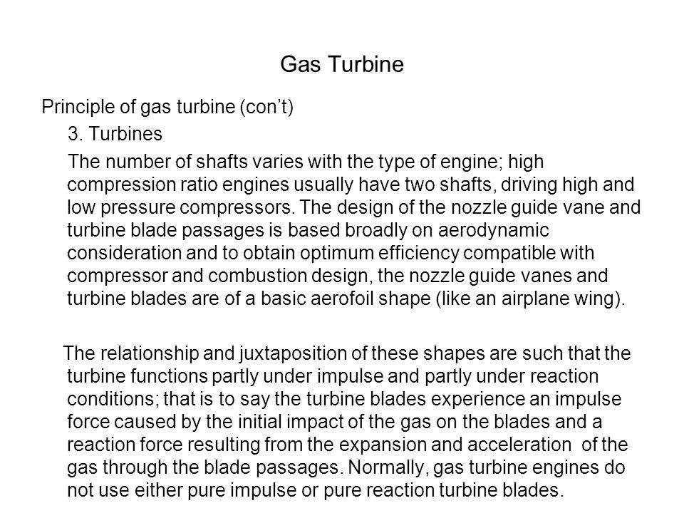 Gas Turbine Principle of gas turbine (con't) 3. Turbines