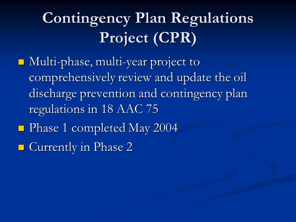 Contingency Plan Regulations Project (CPR)