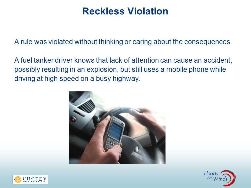 Reckless Violation A rule was violated without thinking or caring about the consequences.
