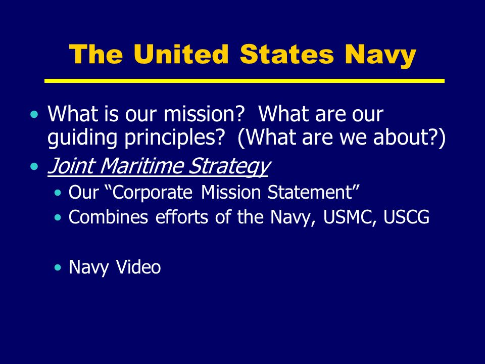 The United States Navy What is our mission What are our guiding principles (What are we about )