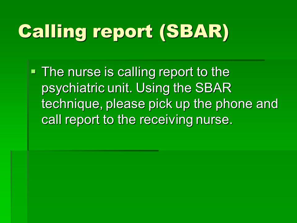 Calling report (SBAR)