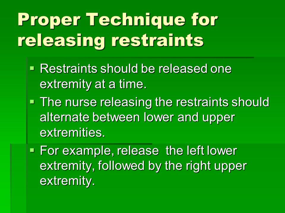 Proper Technique for releasing restraints