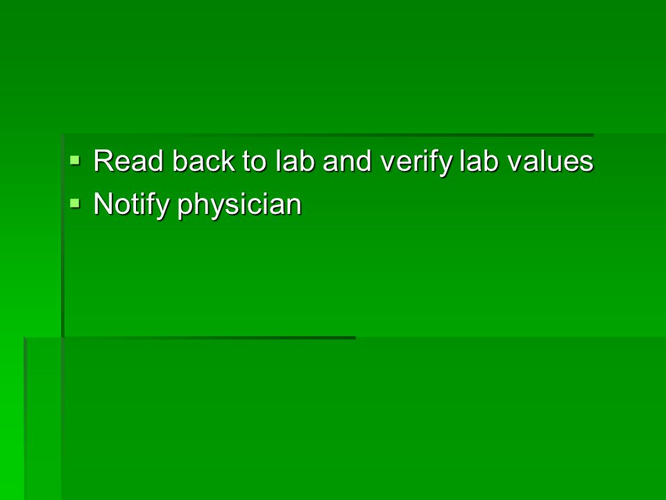 Read back to lab and verify lab values