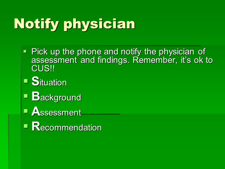 Notify physician Situation Background Assessment Recommendation