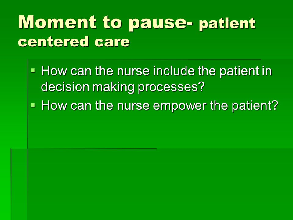 Moment to pause- patient centered care