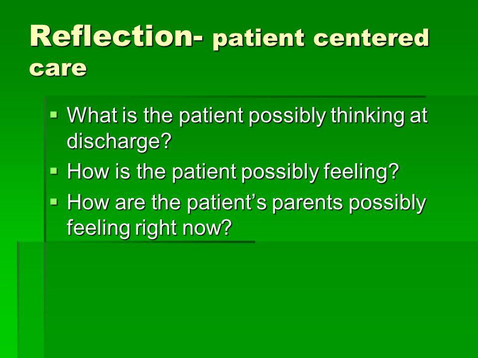 Reflection- patient centered care
