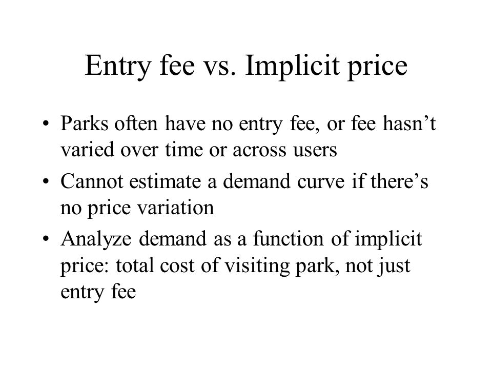 Entry fee vs. Implicit price