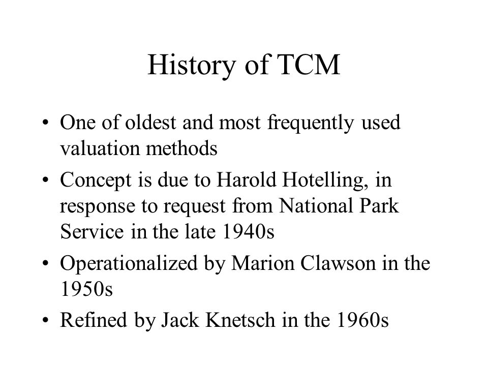 History of TCM One of oldest and most frequently used valuation methods.