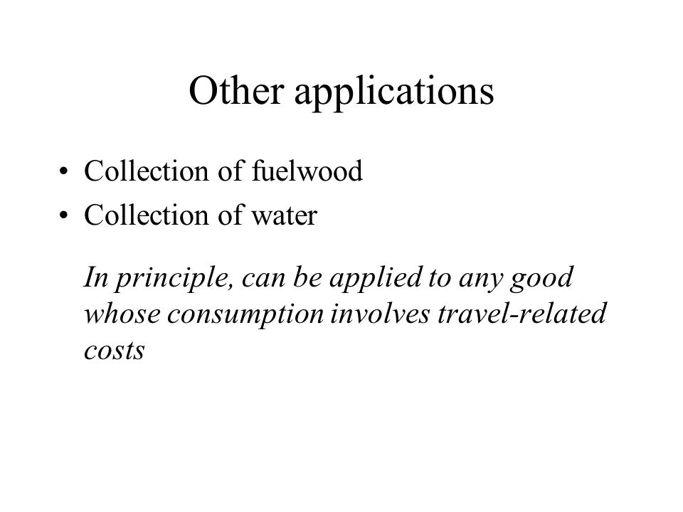 Other applications Collection of fuelwood Collection of water