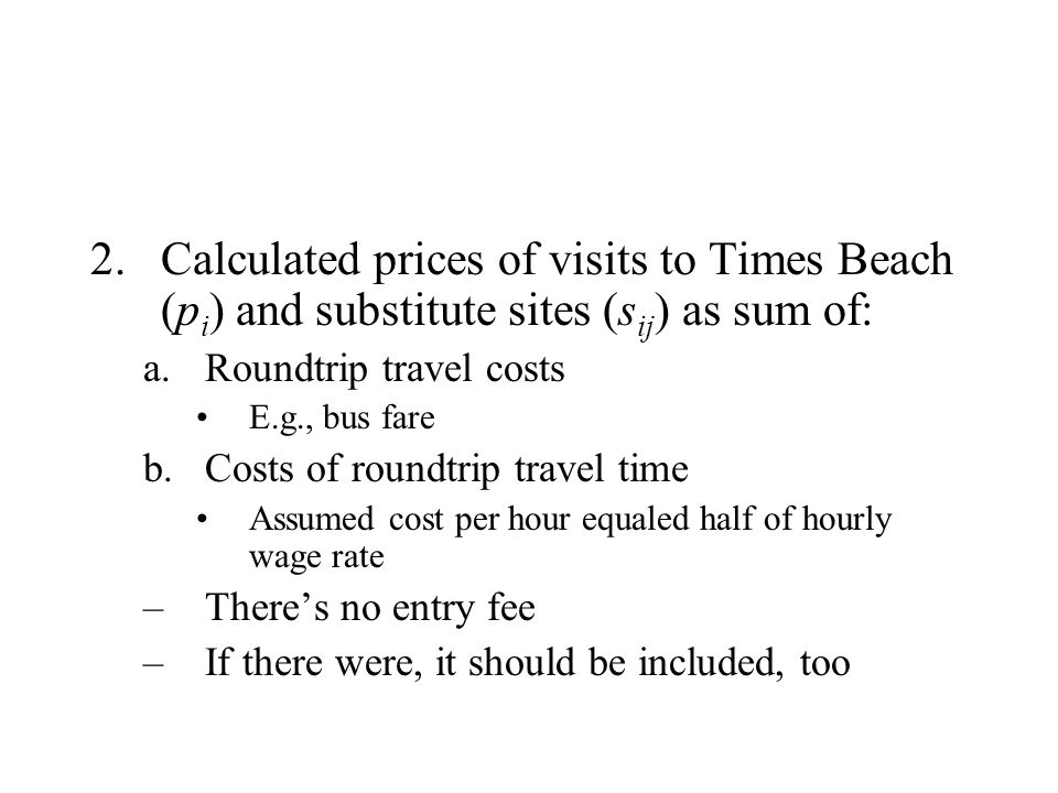 Calculated prices of visits to Times Beach (pi) and substitute sites (sij) as sum of:
