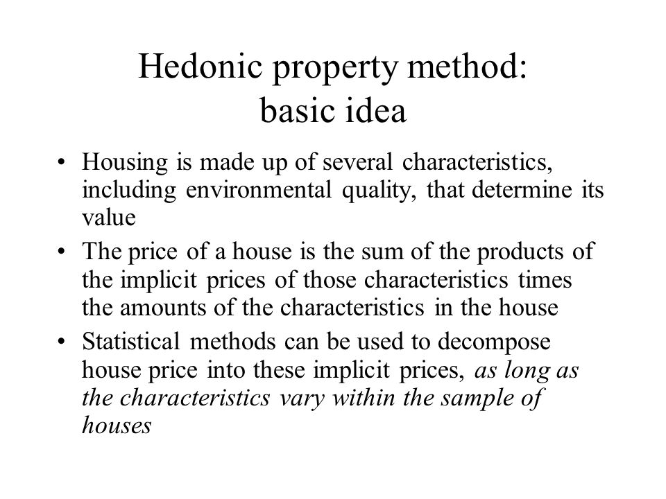 Hedonic property method: basic idea