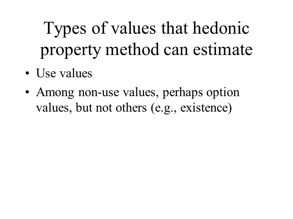 Types of values that hedonic property method can estimate