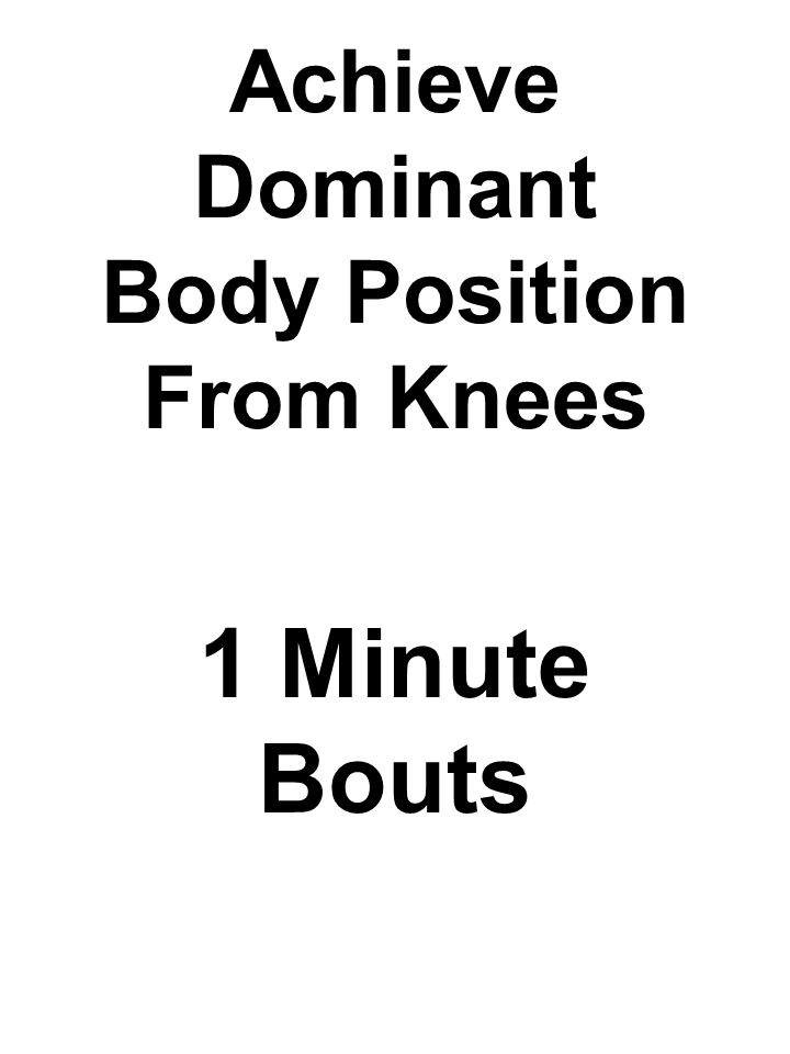 Achieve Dominant Body Position From Knees