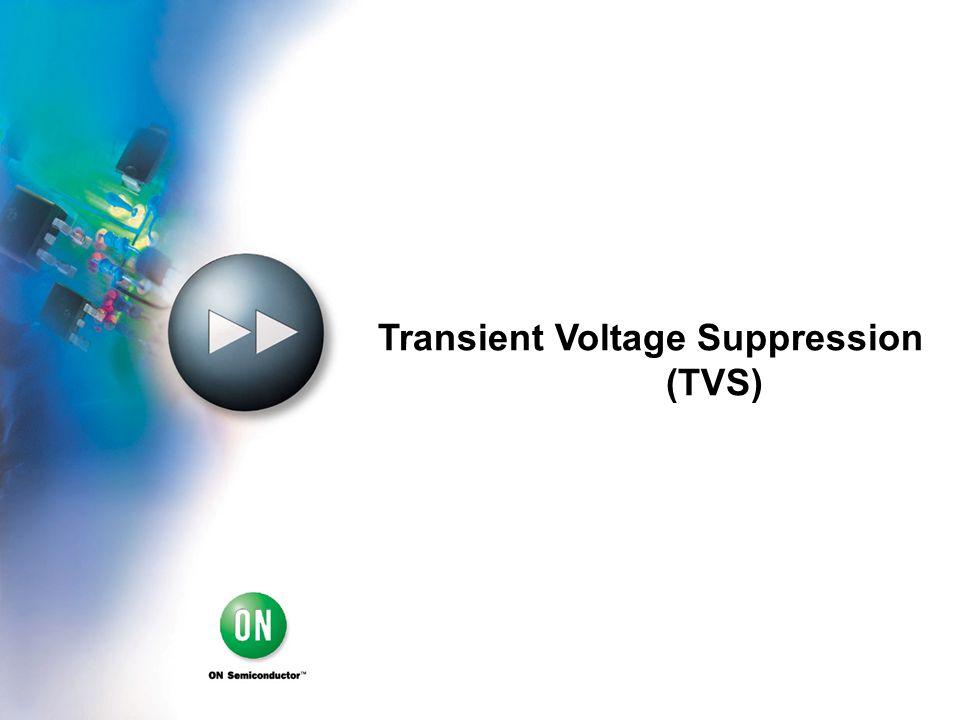 Transient Voltage Suppression (TVS)