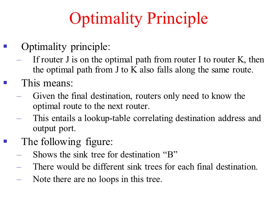 Optimality Principle Optimality principle: This means: