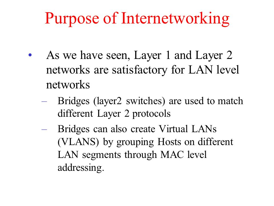 Purpose of Internetworking